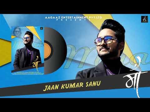 Maa - Jaan Kumar Sanu